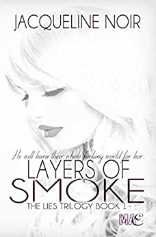 Layers of Smoke (The Lies Trilogy Book 1) by [Noir, Jacqueline]