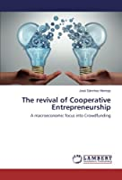 The revival of Cooperative Entrepreneurship: A macroeconomic focus into Crowdfunding
