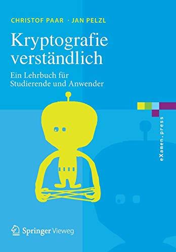 Download Kryptografie verstaendlich: Ein Lehrbuch fuer Studierende und Anwender (eXamen.press) 3662492962