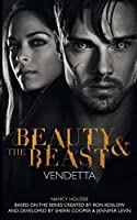 Vendetta (Beauty & the Beast) by Nancy Holder(2014-11-25)