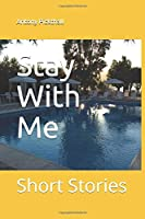Stay With Me: Short Stories