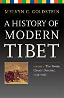 A History of Modern Tibet: The Storm Clouds Descend, 1955-1957 (Philip E. Lilienthal Books)