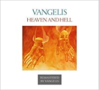 Heaven and Hell: Remastered Edition by VANGELIS (2013-12-03)