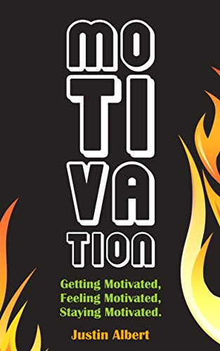 Download Motivation: Getting Motivated, Feeling Motivated, Staying Motivated: Motivation Psychology - Ultimate Motivational: A Practical Guide to Awaken Your Inner Motive (Motivational Books) (English Edition) B00L06DNBQ