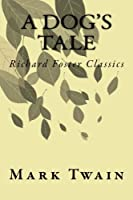 A Dog's Tale: Richard Foster Classics