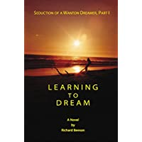 Learning to Dream: Seduction of a Wanton Dreamer, Part I (English Edition)