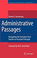 Administrative Passages: Navigating the Transition from Teacher to Assistant Principal (Studies in Educational Leadership)