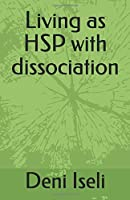 Living as HSP with dissociation [並行輸入品]