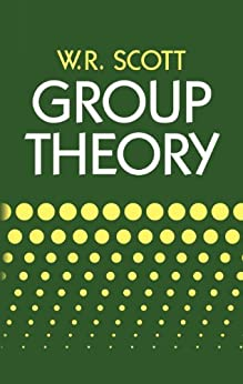 Group Theory (Dover Books on Mathematics) by [Scott, W. R.]