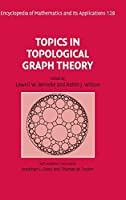 Topics in Topological Graph Theory (Encyclopedia of Mathematics and its Applications)