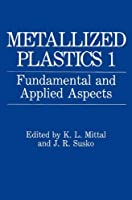 Metallized Plastics 1: Fundamental and Applied Aspects