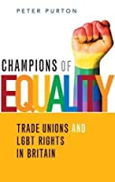 Champions of Equality: Trade unions and LGBT rights in Britain