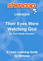 Their Eyes Were Watching God: Shmoop Literature Guide [並行輸入品]