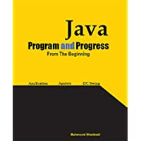 Java: Program and Progress from the Beginning: Java Application, Java Applets, Jfc Swing Programming