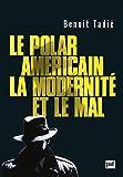 Le polar américain, la modernité et le mal