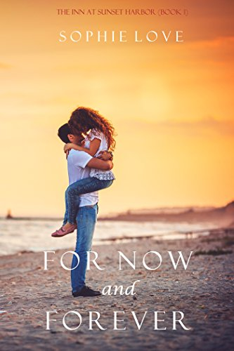 For Now and Forever (The Inn at Sunset Harbor—Book 1) (English Edition)