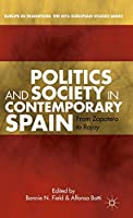 Politics and Society in Contemporary Spain: From Zapatero to Rajoy (Europe in Transition: The NYU European Studies Series)