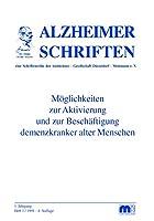 Moeglichkeiten zur Aktivierung und Beschaeftigung demenzkranker alter Menschen