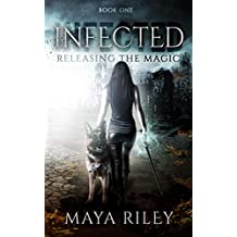 Infected (Releasing the Magic Book 1)