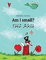 Am I Small? Sev Yxin?