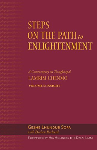 The Steps on the Path to Enlightenment: A Commentary on Tsongkhapa's Lamrim Chenmo. Volume 5: Insight (English Edition)