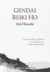 Gendai reiki ho : el espíritu de Usui Sensei y la verdad sobre el reiki tradicional