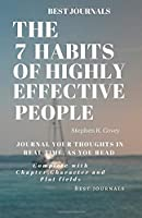 Best Journals: THE 7 HABITS OF HIGHLY EFFECTIVE PEOPLE/ Stephen R. Covey/ JOURNAL YOUR THOUGHTS IN REAL TIME, AS YOU READ: COMPLETE WITH CHAPTER AND PLOT FIELDS
