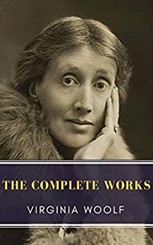 Virginia Woolf: The Complete Works by [Woolf, Virginia, Classics, MyBooks]