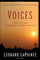 Journal of Medical-Speech Language Pathology: Voices:: Collected Essays on Language, Laughter, and Life