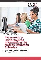 Programas y Herramientas Informáticas de Medios Impresos Actuales: Propuesta de Plan Global por Competencias