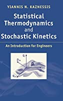 Statistical Thermodynamics and Stochastic Kinetics: An Introduction for Engineers