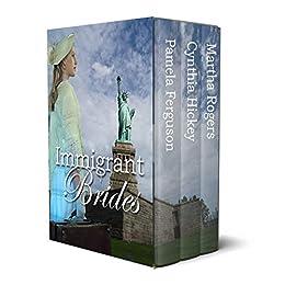 Immigrant Brides by [Ferguson, Pamela, Hickey, Cynthia, Rogers, Martha]