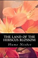 The Land of the Hibiscus Blossom Illustrated