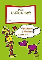Mein-Ue-Plus-Heft: Verlaengern & Ableiten - Kl. 2-4: FRESCH-Schuelerheft zum Lesen, Schreiben, Bewegen & Gestalten (2. bis 4. Klasse)