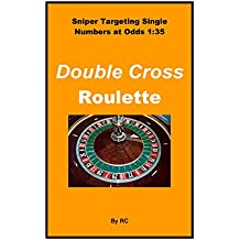 Double Cross Roulette: Sniper Targeting Single Numbers at Odds 1:35