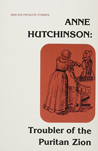 Download Anne Hutchinson, Troubler of the Puritan Zion 0898740630