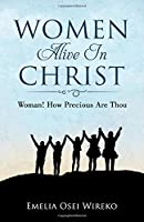 Women Alive in Christ: Woman! How Precious Are Thou