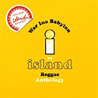 Island Reggae Anthology: War Inna Babylon