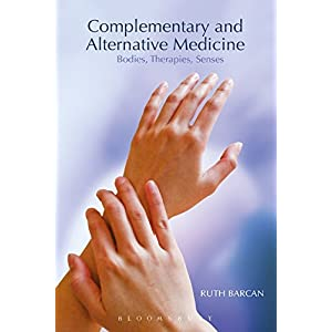 Complementary and Alternative Medicine: Bodies, Therapies, Senses