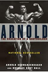 Arnold: the Eduction of a Bodybuilder Paperback