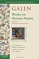 Galen: Works on Human Nature  : Volume 1, Mixtures (De Temperamentis) (Cambridge Galen Translations)
