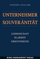 Unternehmer-Souveraenitaet: Leidenschaft, Klarheit, Orientierung