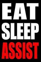 Eat Sleep Assist | Cool Notebook for a Receptionist, College Ruled Journal: Medium Ruled