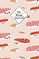 My Sleep Journal: Personal Sleep Tracker | Journal Your Sleep And Improve Your Sleep And Energylevel