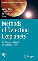 Methods of Detecting Exoplanets: 1st Advanced School on Exoplanetary Science (Astrophysics and Space Science Library)