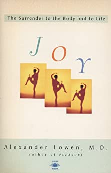 Joy: The Surrender to the Body and to Life (Compass) by [Lowen, Alexander]