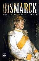 Bismarck: Hususi ve Siyasi Hayati