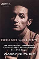 Bound for Glory: The Hard-Driving, Truth-Telling, Autobiography of America's Great Poet-Folk Singer (Plume) by Woody Guthrie(1983-09-15)