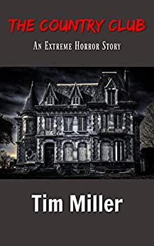 The Country Club (The One Percent Book 1) by [Miller, Tim]