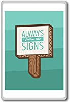 Always Follow The Signs - Motivational Quotes Fridge Magnet - ?????????